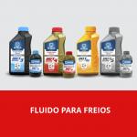 CONHEÇA A LINHA COMPLETA DE FLUIDO PARA  FREIOS