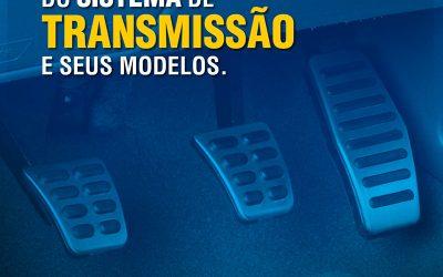 COMPONENTES DO SISTEMA DE TRANSMISSÃO E SEUS MODELOS